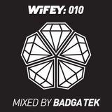 Wifey 010: Badga Tek