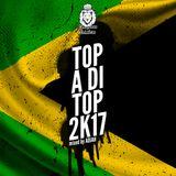 TOP-A-DI-TOP 2K17: BEST 2017 REGGAE RIDDIMS MIX