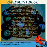 'BASEMENT BLUE' - DJ James 'KC' Jones, Jr./A Stillwater Mellow Mood Production