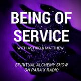 Being of service : Spiritual Alchemy Show