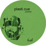 plasti.cue - brosh podcast 006