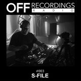 OFF Recordings Radio 003 with S-File