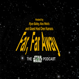 Far, Far Away: Ep. 108: Rogue One Goes Into Reshoots and The Internet Goes Crazy