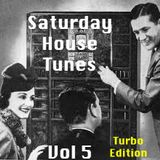 Saturday House Tunes Vol 5 (Turbo Edition)