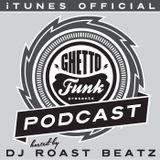 Ghetto Funk Podcast 03: Featurecast Spotlight