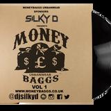 DJ SILKY D presents MONEYBAGGS Vol 1