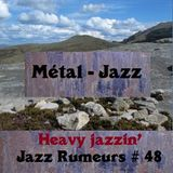 Jazz Rumeurs vol.48 - march 24, 2017 - METAL-JAZZ special