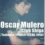 OSCAR MULERO - Live @ Club Shiga, Toulouse - France (23.05.1994) Cassette: Polaco Morros & Bafomeus