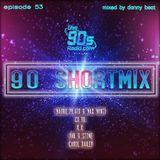 90's ShortMix Episode 53