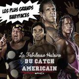 La Fabuleuse Histoire du Catch Américain - 010 Les plus grands babyfaces