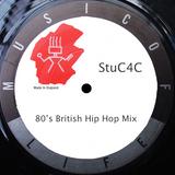 StuC4C 80's Uk Hip Hop & Britcore Mix