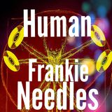 Human [Frankie Needles]