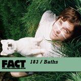FACT Mix 183: Baths