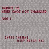 Tribute To Kerri 'Kaoz 6:23' Chandler Part 1