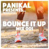 Panikal Presents - Bounce It Up Mix 001