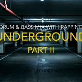 """Underground"" (Part II) ~ D&B Mix with Rapping"
