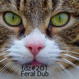 TDZ#201... Feral Dub.....