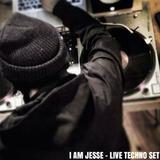 I AM JESSE - LIVE TECHNO SET