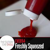 Sunday Eve's freshly squeezed Pt.1 (17.07.11)