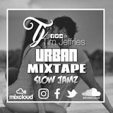 Tim Jeffries - Urban Mixtape (Slow Jamz)