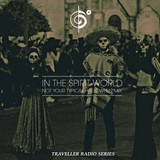 Traveler In the Spirit World (Not Your Typical Halloween Mix)