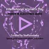 International Women's Play - Women In Electronic Music - IWD 2018 Special