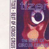 Tizer - The Best Of Circus Circus - Side B