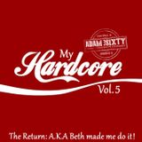 My Hardcore Vol. 5: The Return