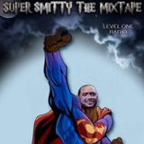 SUPER SMITTY THE MIXTAPE (BLENDS)