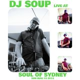 SOUL OF SYDNEY 358: DJ SOUP Bboy Funk Breaks at Soul of Sydney feat. Nickodemus (Mar 2018)