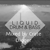 Liquid Drum & Bass mix 3,  April 2018 by Crate digger AKA Ian Little