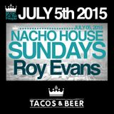 ROY EVANS - NACHO HOUSE Sundays @ Tacos & Beer in Las Vegas, NV - JULY 5th 2015