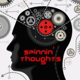 SPINNIN' THOUGHTS