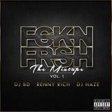 FCKN FRSH The Mixtape Vol. 1 ( DJ BD, RENNY RICH, DJ HaZe )