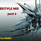 Freestyle Mix part 3 (mixed by Mabuz)