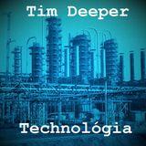 Tim Deeper - Technológia