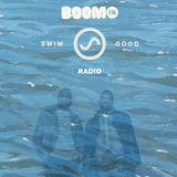 Swim Good Radio Epsiode 1 (Boom FM)