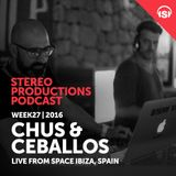 WEEK27_16 Chus & Ceballos Live from Space Ibiza, Spain