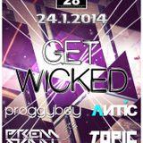 Live @ Get Wicked (Dancle Club 28, Pilsen, 24-01-2014)