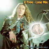 E-Type Long Mix