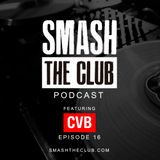 Smash The Club Podcast (CVB Guest Mix)