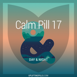 Calm Pill 17 - Day & Night (First Half)