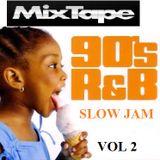 90's RnB Slow Jam Mixtape Vol 2