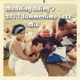 McBoing Boing's 2017 Summertime Jazz Mix
