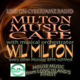 Wil Milton LIVE @ The Milton Music Cafe Radio Show On Cyberjamz Radio 9.3.18