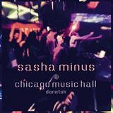 Sasha Minus @ Chicago Music Hall, Donetsk (11/12/15)