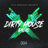 Dirty House Radio #004