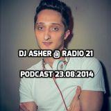 Dj Asher @ Radio 21 (Podcast 23.08.2014)