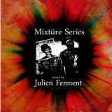 Mixtüre Series 14 mixed by Julien Ferment