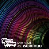 Slutty Fringe Mix Series #9 Radioolio
